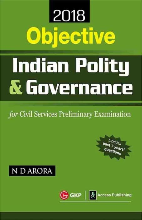 Objective Indian Polity & Governance Civil Services Preliminary Examination 2018 : Objective Indian Polity with 0 Disc  (English, Paperback, N D Arora