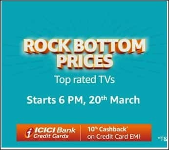 Rock bottom Prices on TV (6PM 20th - 26th March) : Extra 10% Cashback on ICICI EMI Credit Card Transaction
