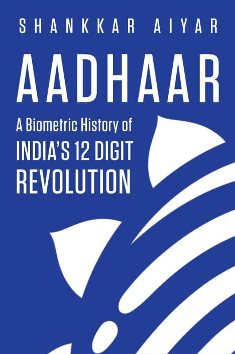 Aadhaar - A Biometric History of India's 12 Digit Revolution  (English, Hardcover, Shankkar Aiyar)