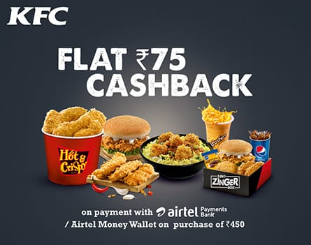 Pay Using Airtel Money Wallet / Payments Bank & Get Flat Rs 75 Cashback @ KFC